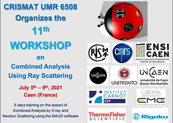 """The CRISMAT laboratory is organising the 11th workshop """"Combined Analysis Using Ray Scattering"""" in Caen from 5 to 9 July 2021"""